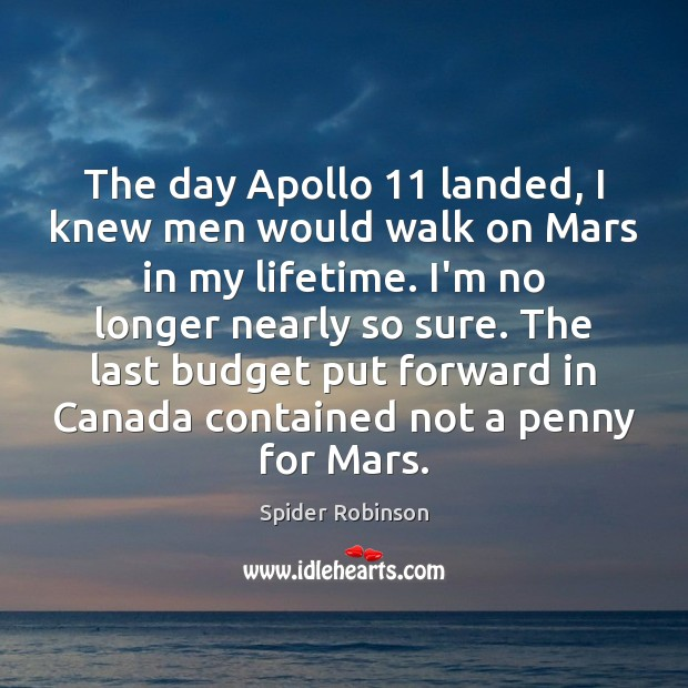 Image, The day Apollo 11 landed, I knew men would walk on Mars in