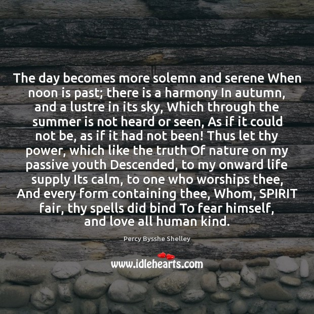 The day becomes more solemn and serene When noon is past; there Image