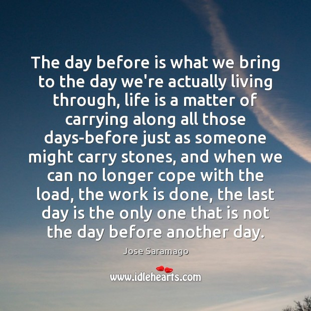 Image, The day before is what we bring to the day we're actually