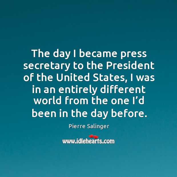 The day I became press secretary to the president of the united states Image