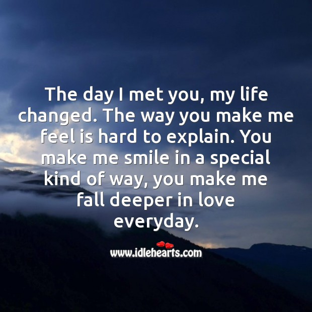 The day I met you, my life changed. You make me smile everyday. Love Quotes for Her Image
