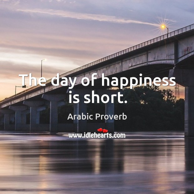 Image, The day of happiness is short.