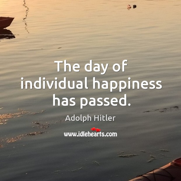 The day of individual happiness has passed. Image