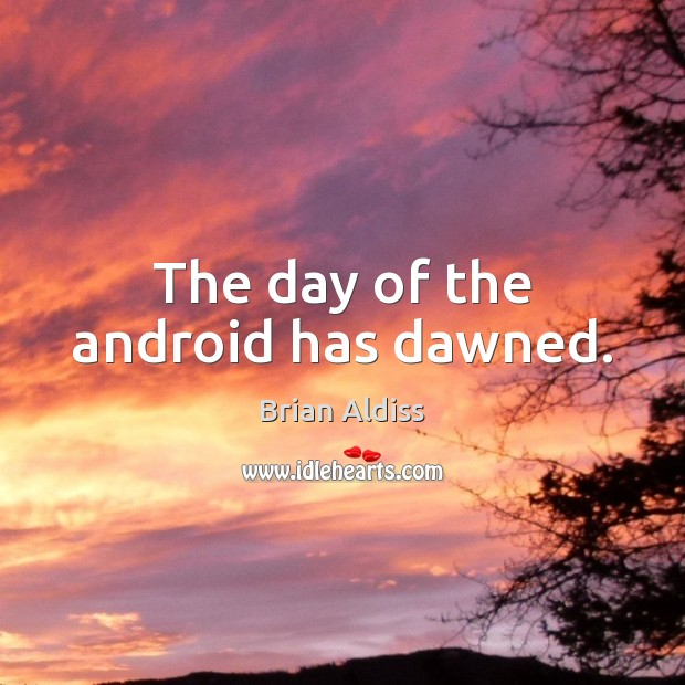 Image, The day of the android has dawned.