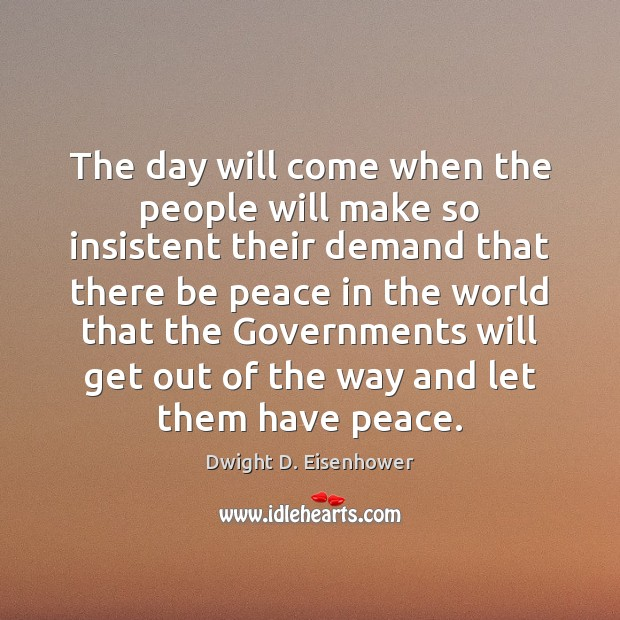 Image, The day will come when the people will make so insistent their