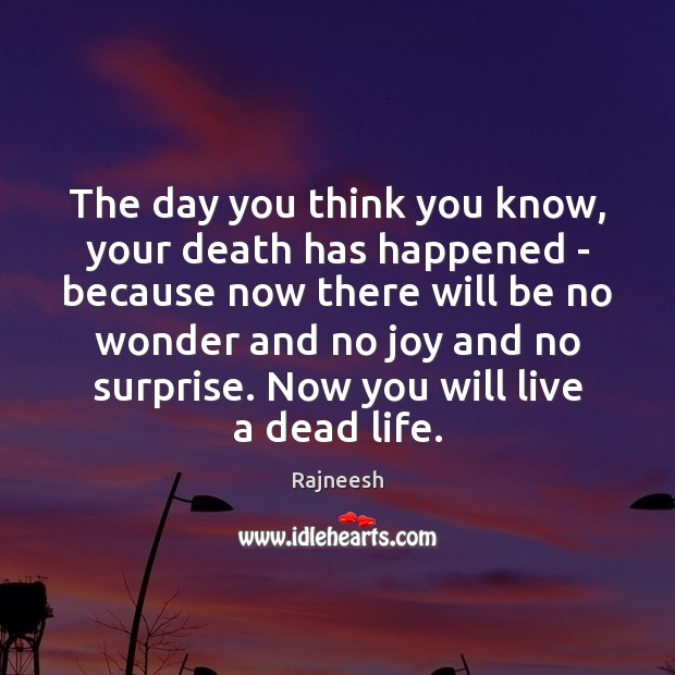 The day you think you know, your death has happened – because Image