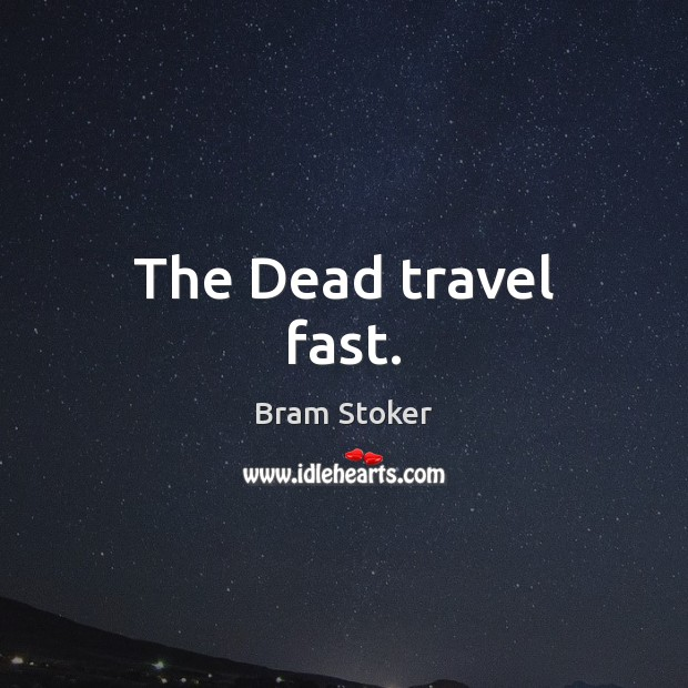 The Dead travel fast. Image