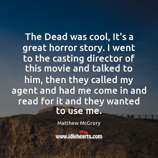 The Dead was cool, It's a great horror story. I went to Cool Quotes Image