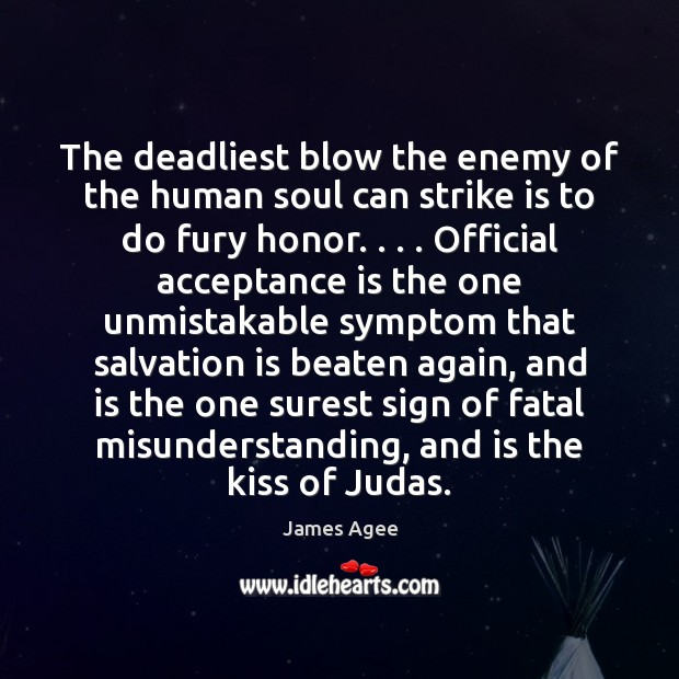 The deadliest blow the enemy of the human soul can strike is Misunderstanding Quotes Image