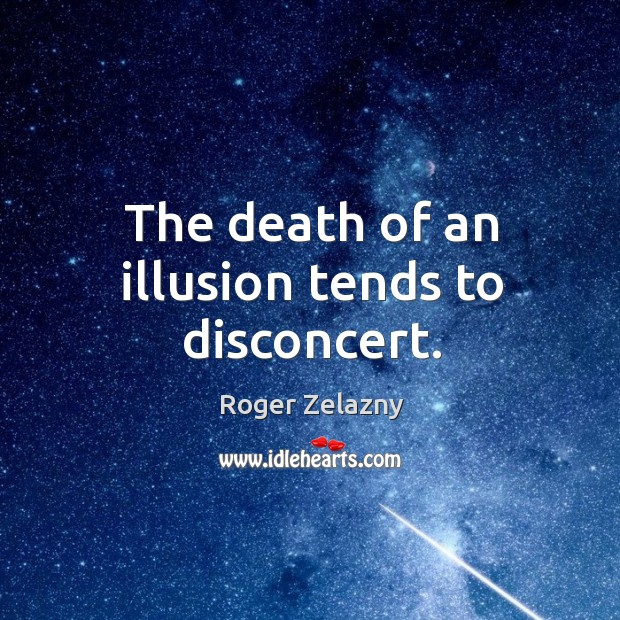 Image, The death of an illusion tends to disconcert.