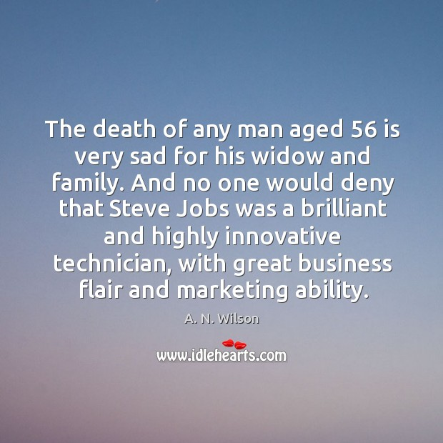 The death of any man aged 56 is very sad for his widow and family. Image