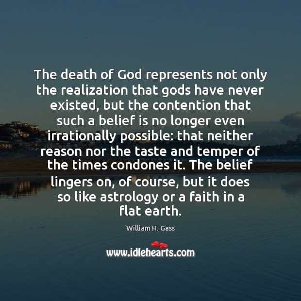 The death of God represents not only the realization that Gods have Belief Quotes Image
