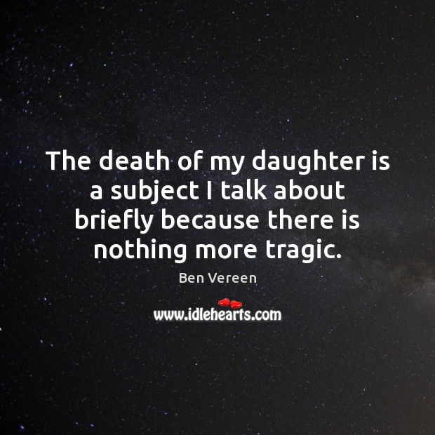 Image, The death of my daughter is a subject I talk about briefly