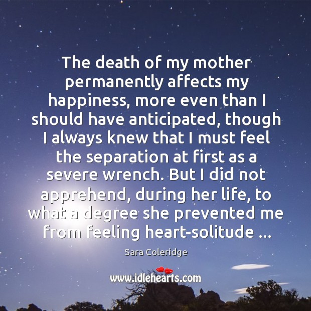The death of my mother permanently affects my happiness, more even than Image