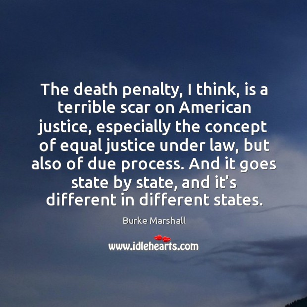 Image, The death penalty, I think, is a terrible scar on american justice