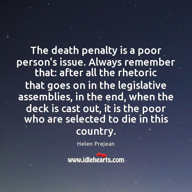 Image, The death penalty is a poor person's issue. Always remember that: after
