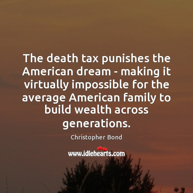 Image, The death tax punishes the American dream – making it virtually impossible