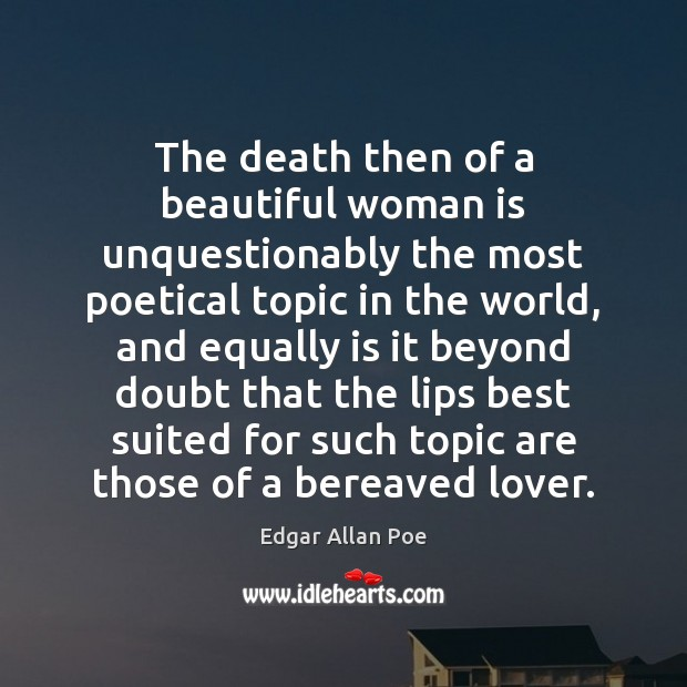 Image, The death then of a beautiful woman is unquestionably the most poetical