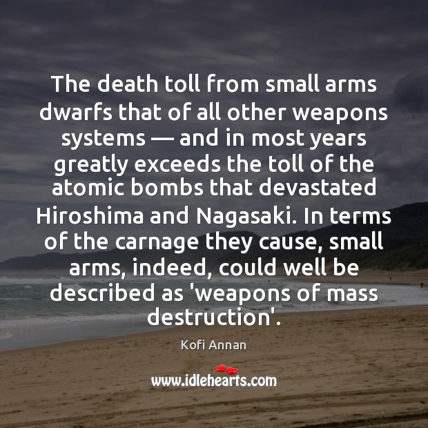The death toll from small arms dwarfs that of all other weapons Image
