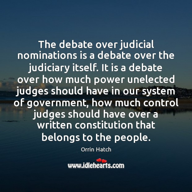 The debate over judicial nominations is a debate over the judiciary itself. Image