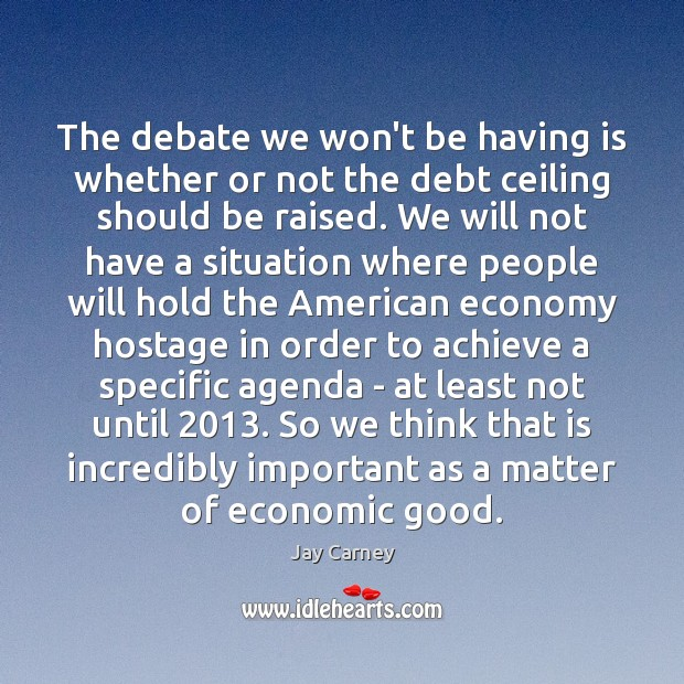 The debate we won't be having is whether or not the debt Image