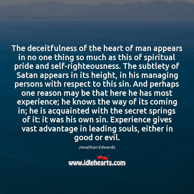 The deceitfulness of the heart of man appears in no one thing Image