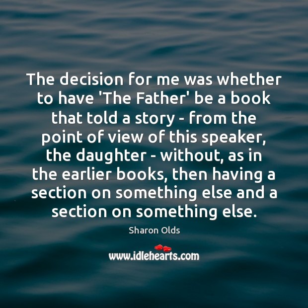 The decision for me was whether to have 'The Father' be a Image