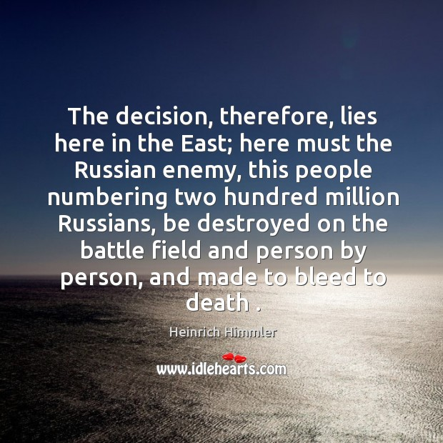 The decision, therefore, lies here in the east; here must the russian enemy, this people numbering Image