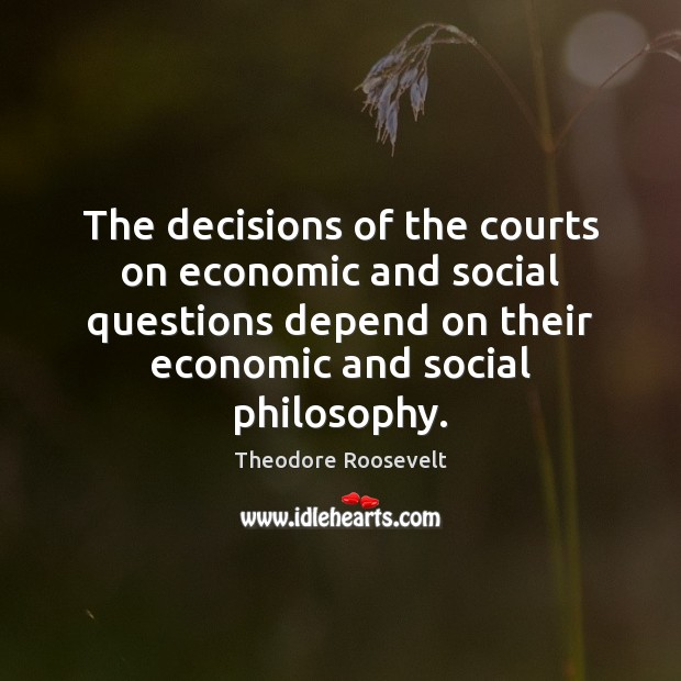 Image, The decisions of the courts on economic and social questions depend on