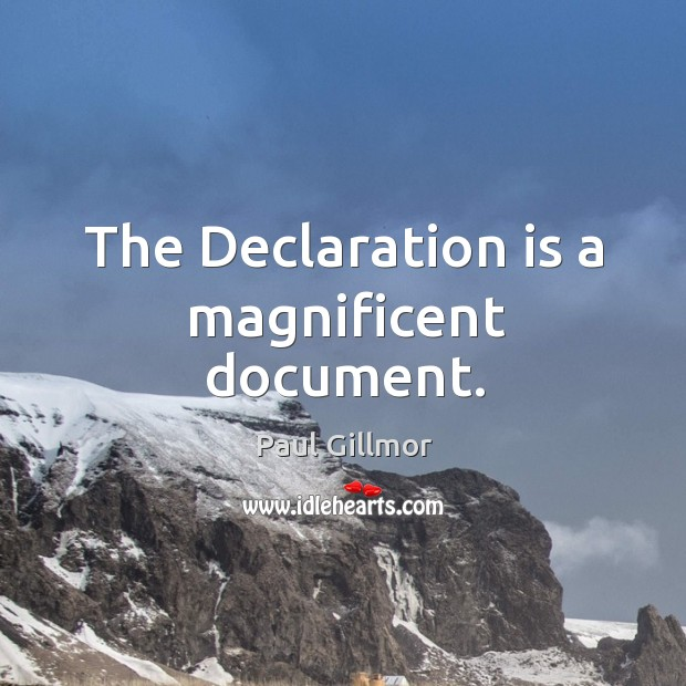 The declaration is a magnificent document. Image