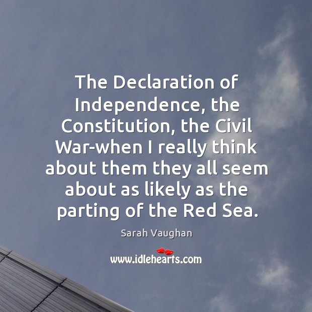 The declaration of independence, the constitution, the civil war-when i Image