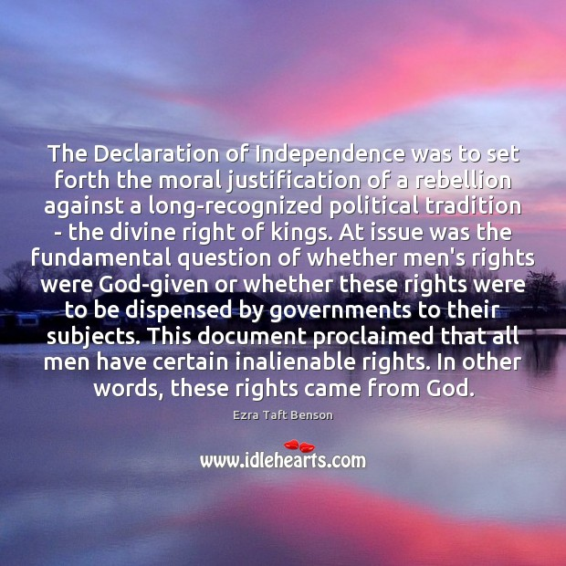 Image, The Declaration of Independence was to set forth the moral justification of