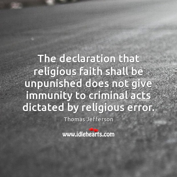 The declaration that religious faith shall be unpunished does not give immunity Image