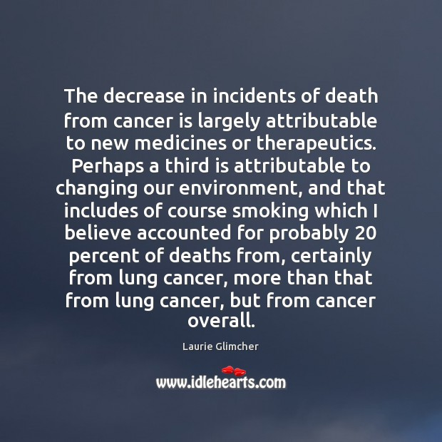 Image, The decrease in incidents of death from cancer is largely attributable to