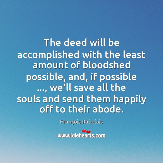 The deed will be accomplished with the least amount of bloodshed possible, Image