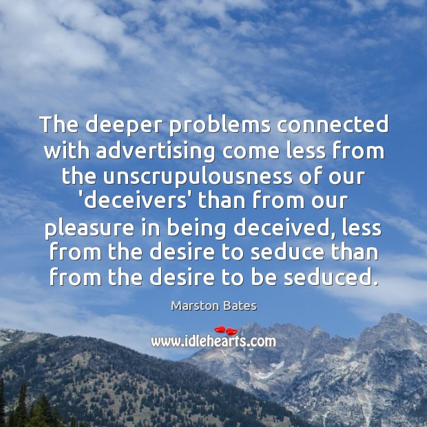 Image, The deeper problems connected with advertising come less from the unscrupulousness of