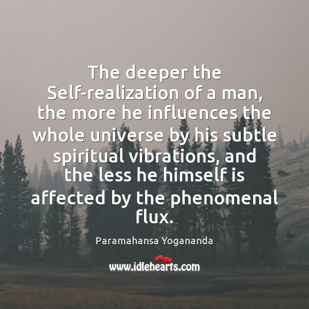 Image, The deeper the Self-realization of a man, the more he influences the