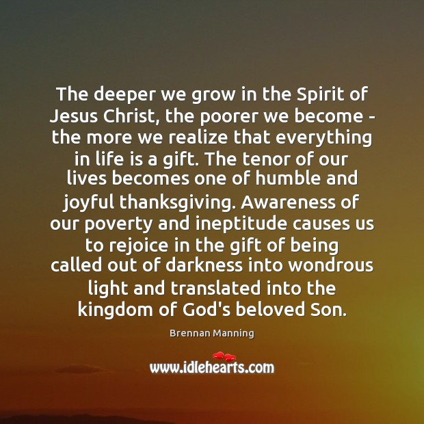 Image, The deeper we grow in the Spirit of Jesus Christ, the poorer