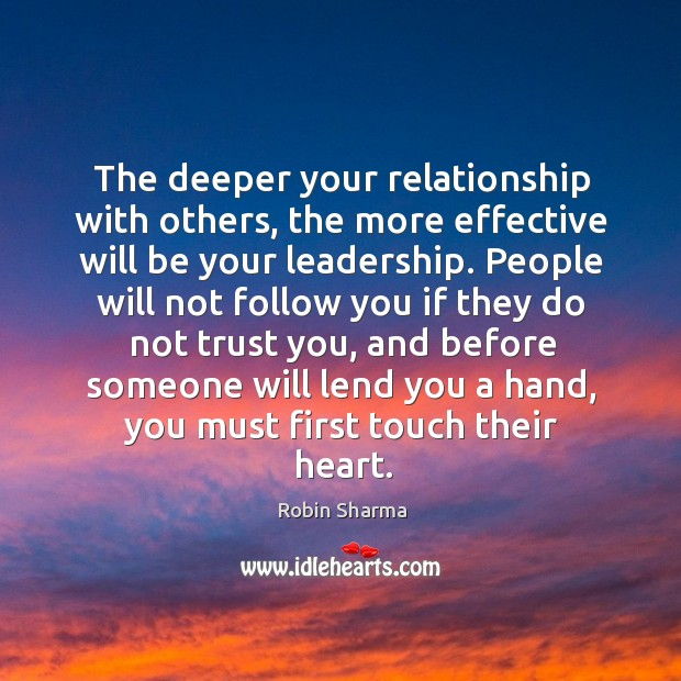 Image, The deeper your relationship with others, the more effective will be your