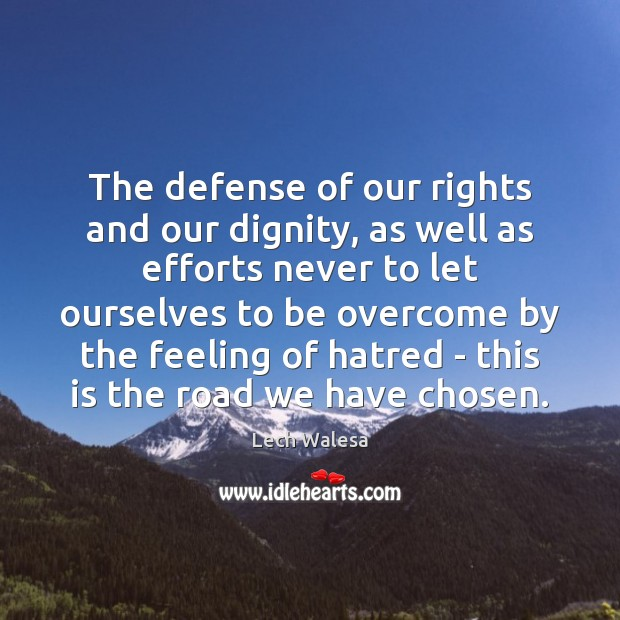 The defense of our rights and our dignity, as well as efforts Image