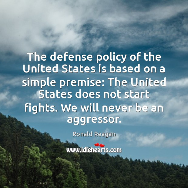 Image, The defense policy of the United States is based on a simple