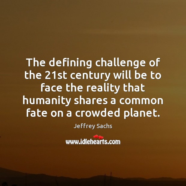 The defining challenge of the 21st century will be to face the Image