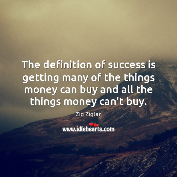 Image, The definition of success is getting many of the things money can