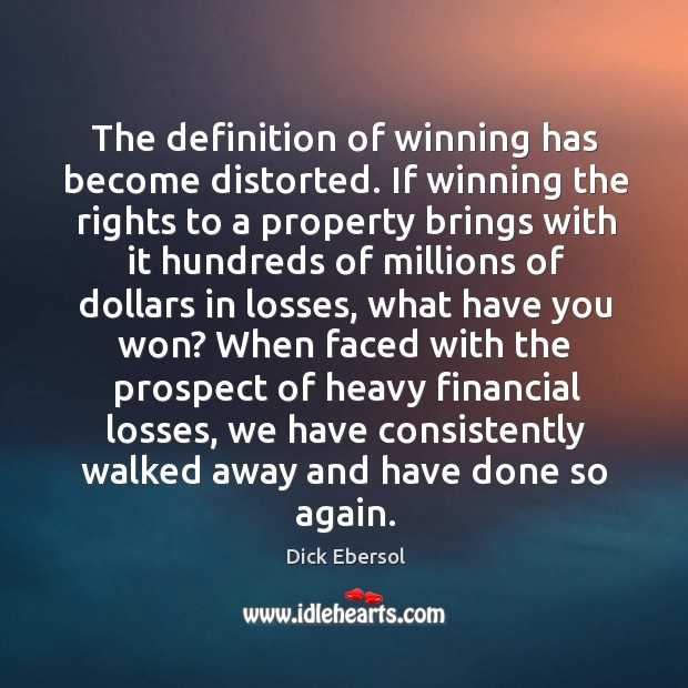 The definition of winning has become distorted. If winning the rights to a property brings Image
