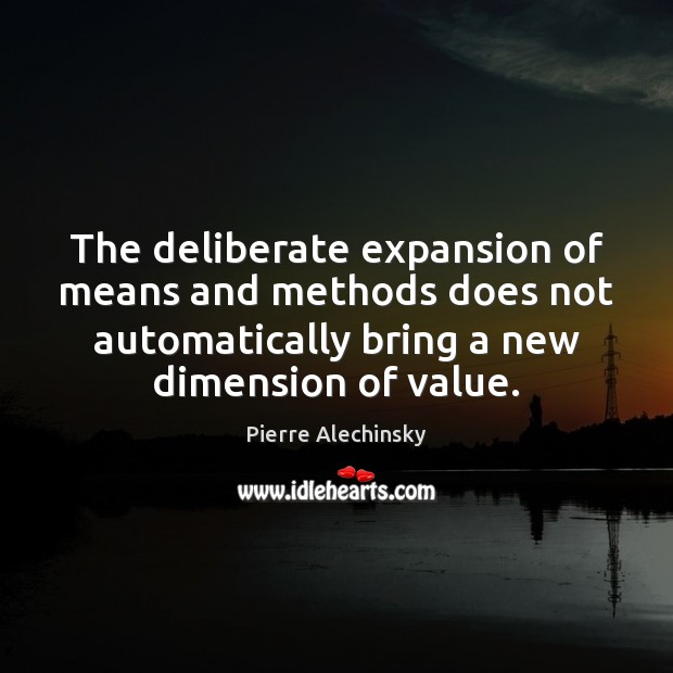 The deliberate expansion of means and methods does not automatically bring a Image