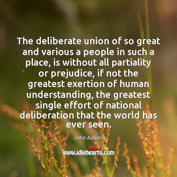 The deliberate union of so great and various a people in such Image