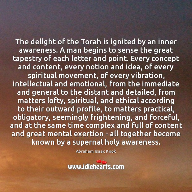The delight of the Torah is ignited by an inner awareness. A Image