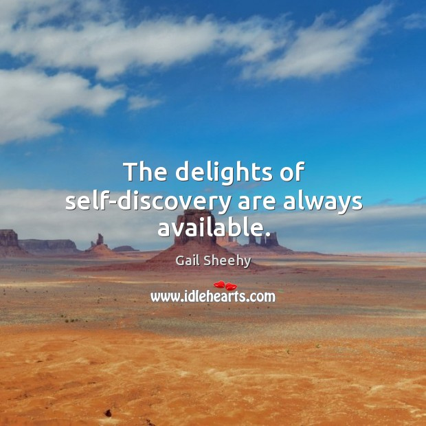 The delights of self-discovery are always available. Image