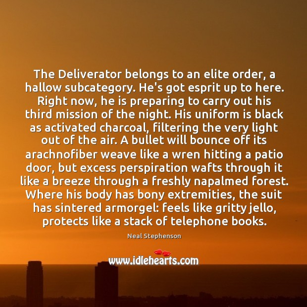 Image, The Deliverator belongs to an elite order, a hallow subcategory. He's got