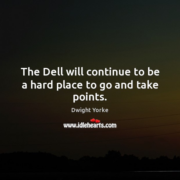 The Dell will continue to be a hard place to go and take points. Image